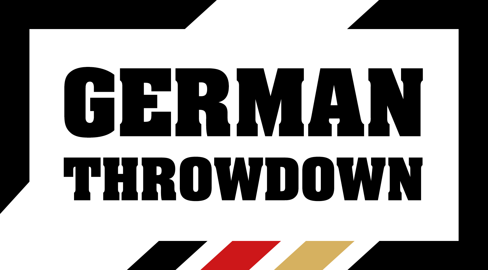German Throwdown